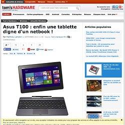Asus T100 : enfin une tablette digne d'un netbook !