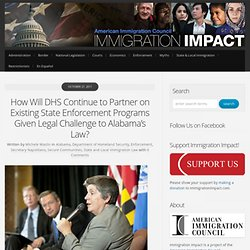 How Will DHS Continue to Partner on Existing State Enforcement Programs Given Legal Challenge to Alabama's Law? » Immigration Impact