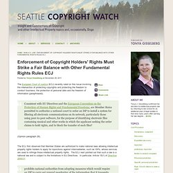 Enforcement of Copyright Holders' Rights Must Strike a Fair Balance with Other Fundamental Rights Rules ECJ : Seattle Copyright Watch : Washington Intellectual Property Lawyer : Licensing Attorney Tonya Gisselberg
