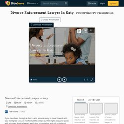 Divorce Enforcement Lawyer In Katy PowerPoint Presentation, free download - ID:10326078