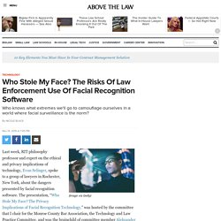 Who Stole My Face? The Risks Of Law Enforcement Use Of Facial Recognition Software