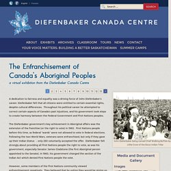 Enfranchisement of Canada's First Nations : Diefenbaker Canada Centre (DCC)