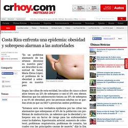 Costa Rica enfrenta una epidemia: obesidad y sobrepeso alarman a las autoridades