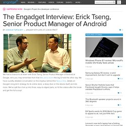 The Engadget Interview: Erick Tseng, Senior Product Manager of A