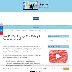 How Do You Engage The Elderly In Social Activities?
