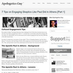 7 Tips to Engage Skeptics Like the Apostle Paul Did in the Bible - Part 1