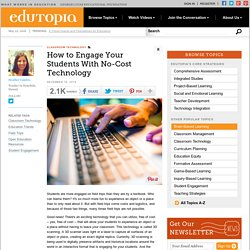 How to Engage Your Students With No-Cost Technology