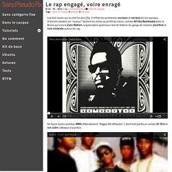 Le rap engagé, voire enragé