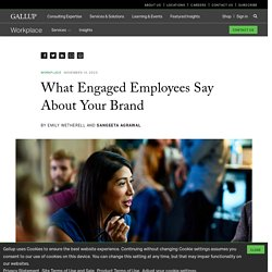 What Engaged Employees Say About Your Brand