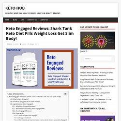 Keto Engaged Reviews: Shark Tank Keto Diet Weight Loss Get Slim Body!