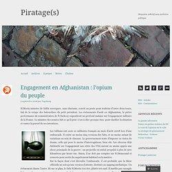 Engagement en Afghanistan : l'opium du peuple « Piratage(s)