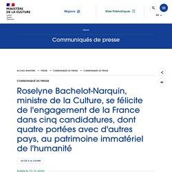 Roselyne Bachelot-Narquin, ministre de la Culture, se félicite de l'engagement de la France dans cinq candidatures, dont quatre portées avec d'autr...