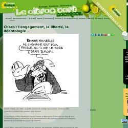 Charb : l'engagement, la liberté, la déontologie