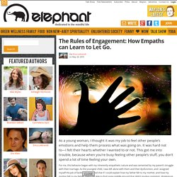 The Rules of Engagement: How Empaths can Learn to Let Go.