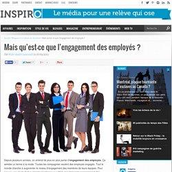 Mais qu'est-ce que l'engagement des employés ? – INSPIRO