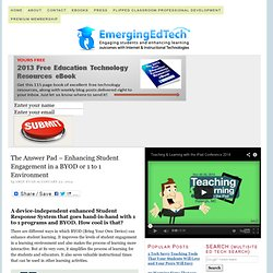 The Answer Pad – Enhancing Student Engagement in a BYOD or 1 to 1 Environment