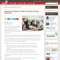 Engagement Templates: 6 Ways to Structure Learning Experiences