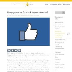 L'engagement sur Facebook…important ou pas?