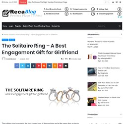 The Solitaire Ring – A Best Engagement Gift for Girlfriend