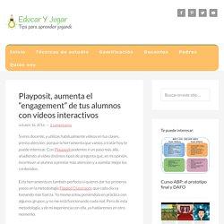 """Playposit, aumenta el """"engagement"""" de tus alumnos con vídeos interactivos - Educar y jugar"""
