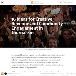 16 Ideas for Creative Revenue and Community Engagement in Journalism — The Local News Lab