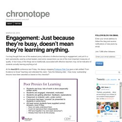Engagement: Just because they're busy, doesn't mean they're learning anything. – chronotope