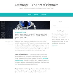 Four best engagement rings to give your partner – Leonmege – The Art of Platinum