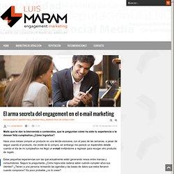 El arma secreta del engagement en el e-mail marketing