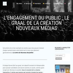 L'engagement du public : le graal de la création nouveaux médias - Nouvelles Narrations