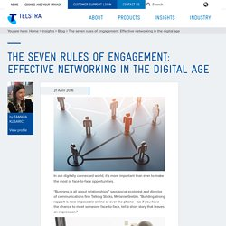 The seven rules of engagement: Effective networking in the digital age