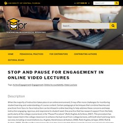 Stop and pause for engagement in online video lectures - Teaching Online Pedagogical Repository