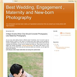 Best Wedding, Engagement , Maternity and New-born Photography : 5 Major Events When One Should Consider Photography Like Maternity Photography