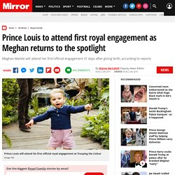 Prince Louis to attend first royal engagement as Meghan returns to the spotlight