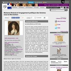 Madame Roland et l'engagement politique des femmes sous la Révolution