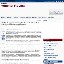 The Google Approach: How Hospitals Can Create Cultures That Drive Employee Engagement, Satisfaction