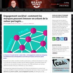 Engagement sociétal : comment les marques peuvent innover en créant de la valeur partagée…