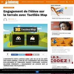 Engagement de l'élève sur le terrain avec Tactiléo Map – Ludovia Magazine