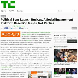 Political Sons Launch Ruck.us, A Social Engagement Platform Based On Issues, Not Parties
