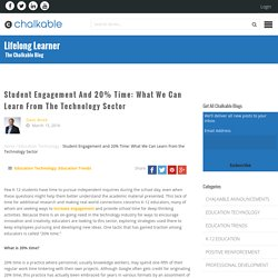 Student Engagement and 20% Time: What We Can Learn from the Technology Sector : Chalkable