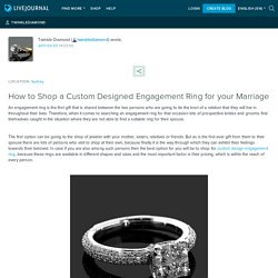 How to Shop a Custom Designed Engagement Ring for your Marriage: twinklediamond