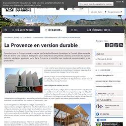 La Provence en version durable – Les engagements –Site du Département des Bouches-du-Rhône