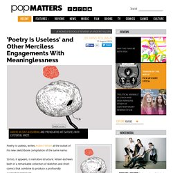 'Poetry Is Useless' and Other Merciless Engagements With Meaninglessness