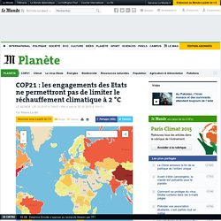 COP21: les engagements des Etats ne permettront pas de limiter le réchauffement climatique à 2°C