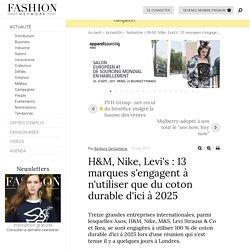 H&M, Nike, Levi's : 13 marques s'engagent à n'utiliser que du coton durable d'ici à 2025 - Actualité : Industrie (#832160)