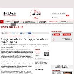 "Engager ses salariés : Développer des salariés ""super-engagés"""
