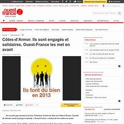 Côtes-d'Armor. Ils sont engagés et solidaires, Ouest-France les met en avant - Faits de