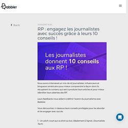 RP : engagez les journalistes avec succès grâce à leurs 10 conseils !
