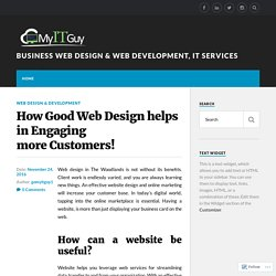 How Good Web Design helps in Engaging more Customers! – Business Web Design & Web Development, IT Services