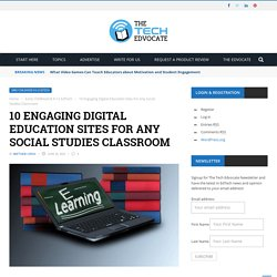 10 Engaging Digital Education Sites For Any Social StudiesClassroom