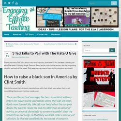 3 Ted Talks to Pair with The Hate U Give – Engaging and Effective Teaching